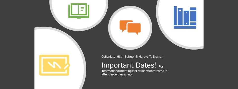 The following dates are informational meetings for students interested in attending either school.